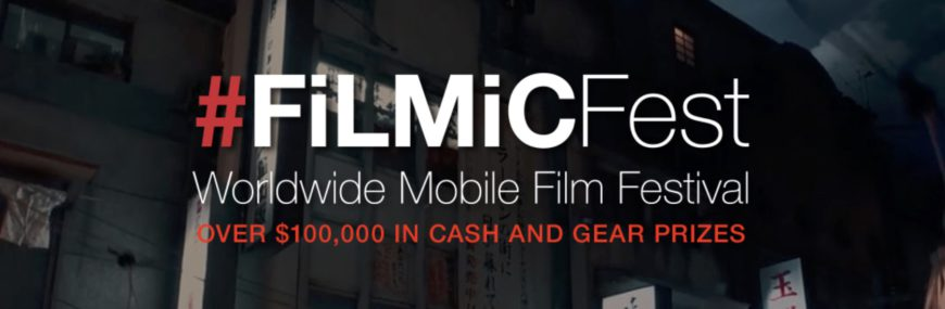 #FiLMiCFest Worldwide Mobile Film Festival